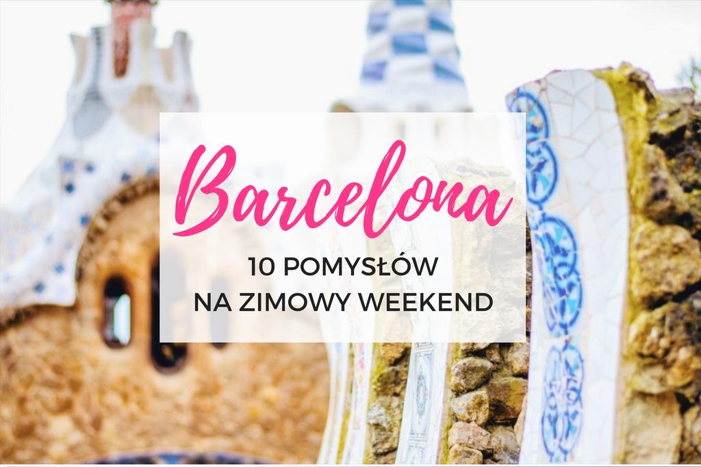 co warto zobaczyć w Barcelonie - zwiedzanie Barcelony