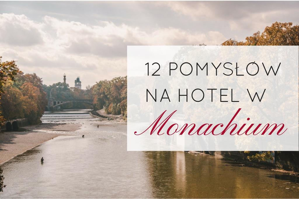 monachium noclegi - hotel w monachium - gdzie spać w monachium
