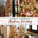 Follow The Yellow Brick Home Vintage Traditional Christmas Tree Ideas Follow The Yellow Brick Home