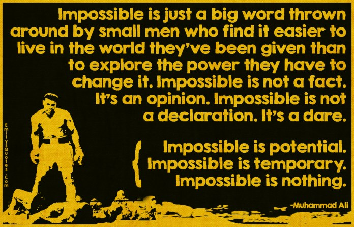 emilysquotes-com-impossible-big-word-small-men-life-explore-world-power-change-fact-opinion-declaration-dare-potential-temporary-nothing-amazing-great-inspirational-attitude-encouraging-motivational1