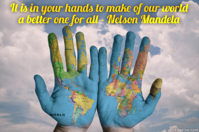 It-is-in-your-hands-to-make-of-our-world-a-better-one-for-all-Nelson-Mandela