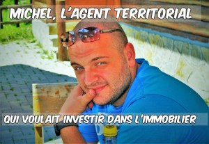 michel agent territorial investit dans l'immobilier
