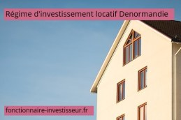 régime d'investissement locatif Denormandie
