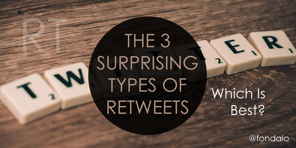 3 Surprising Types Of Twitter Retweets – Which Is Best?