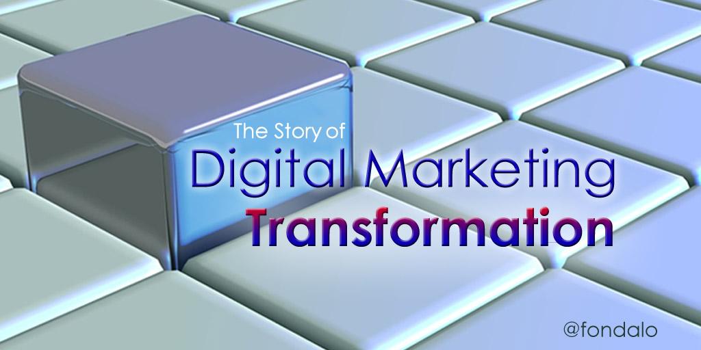 The Story Of Digital Marketing Transformation
