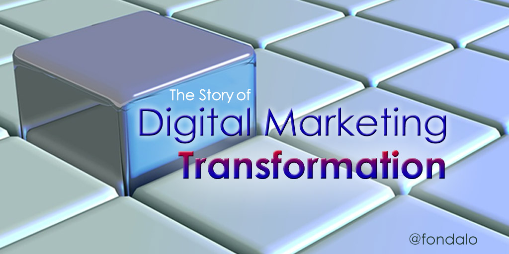 The Story Of Digital Marketing Transformation