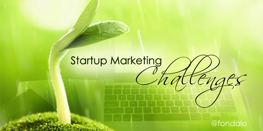 The biggest challenges in Startup Marketing