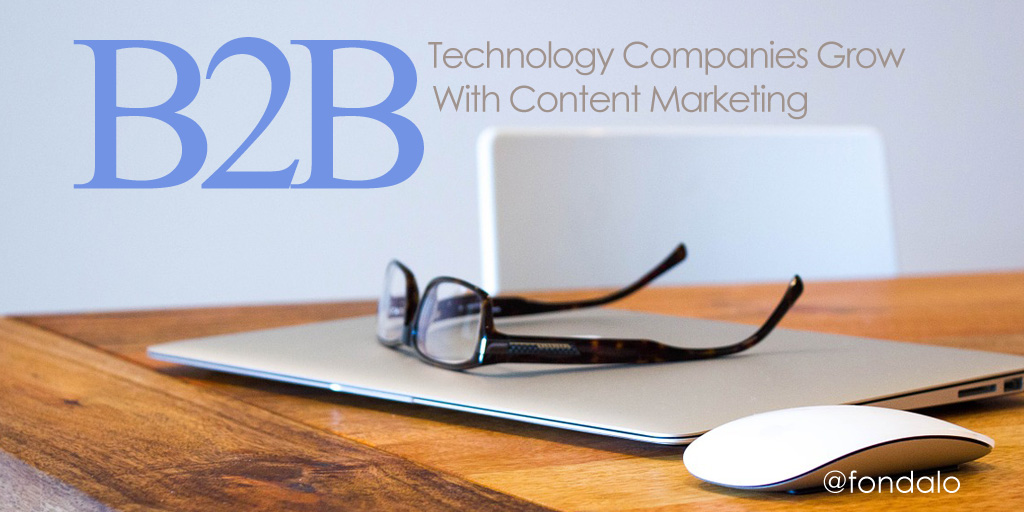 B2B Technology Companies Grow With Content Marketing