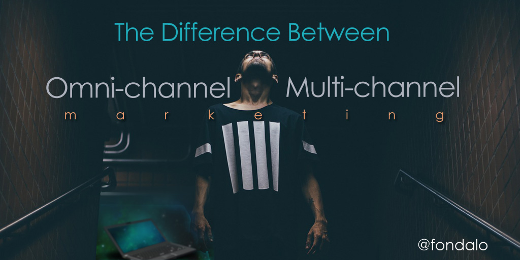 Multichannel and Omnichannel Marketing Differences