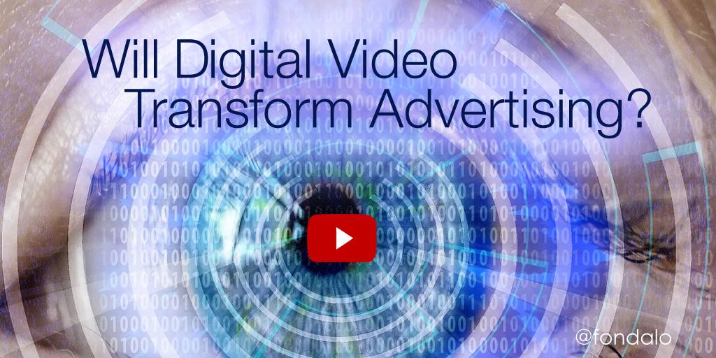Will Digital Video Transform Advertising?