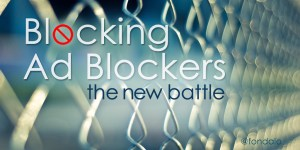 The battle between ad blockers and sites that are blocking them