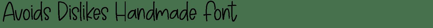 Avoids Dislikes Handmade Font