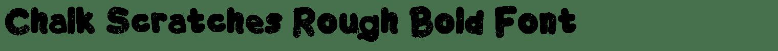 Chalk Scratches Rough Bold Font
