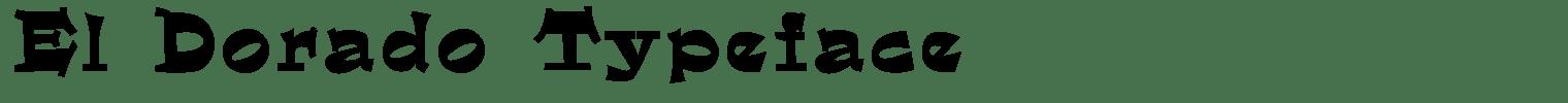 El Dorado Typeface