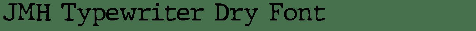 JMH Typewriter Dry Font