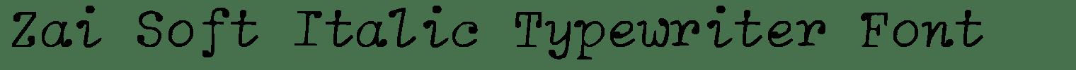 Zai Soft Italic Typewriter Font