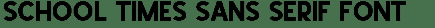 School Times Sans Serif Font