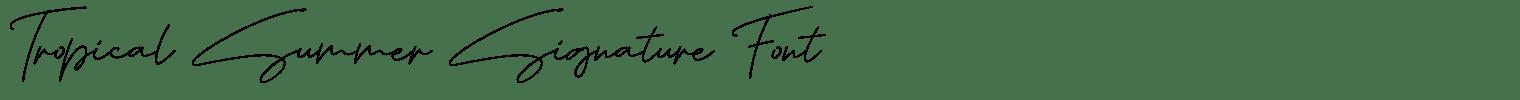 Tropical Summer Signature Font