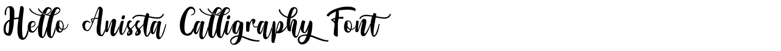 Hello Anissta Calligraphy Font