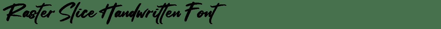 Raster Slice Handwritten Font