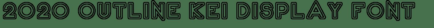 2020 Outline Kei Display Font