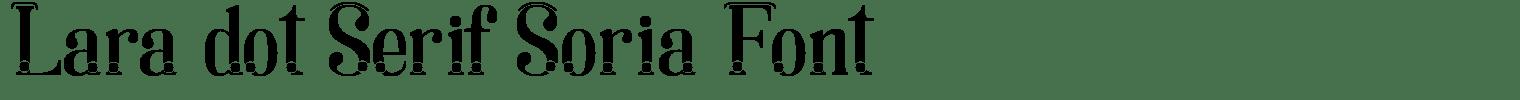 Lara dot Serif Soria Font