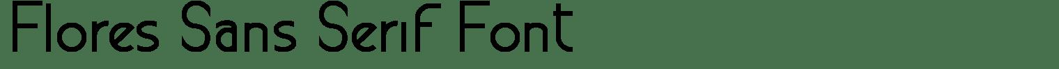 Flores Sans Serif Font