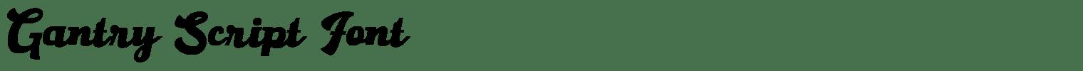 Gantry Script Font