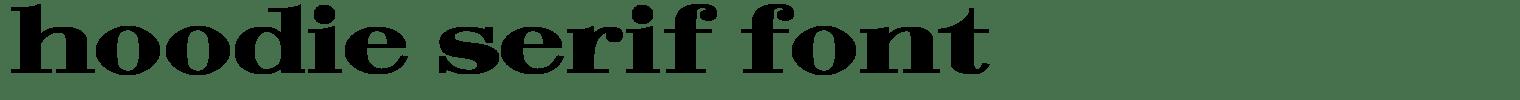 Hoodie Serif Font