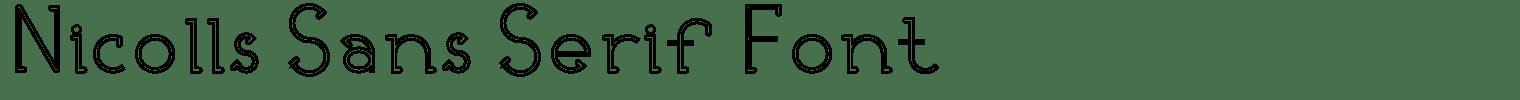 Nicolls Sans Serif Font