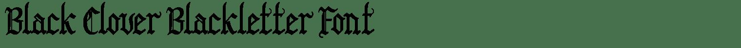 Black Clover Blackletter Font