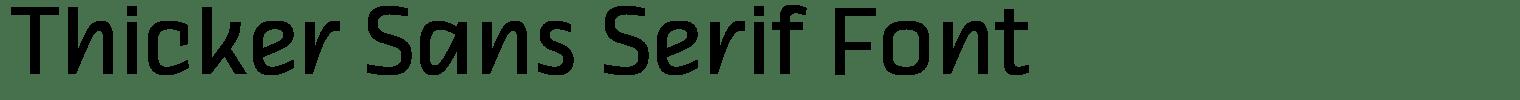 Thicker Sans Serif Font