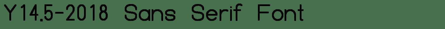Y14.5-2018 Sans Serif Font