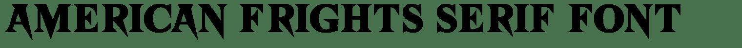 American Frights Serif Font