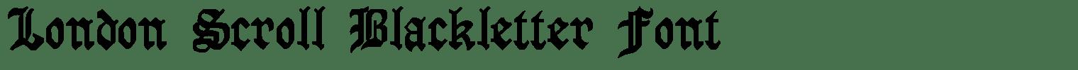London Scroll Blackletter Font