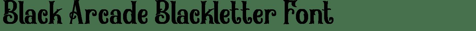 Black Arcade Blackletter Font