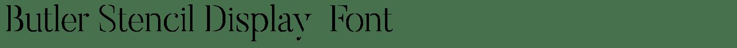 Butler Stencil Display  Font