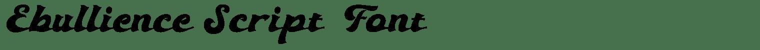 Ebullience Script  Font