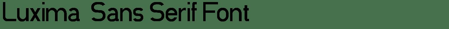 Luxima  Sans Serif Font