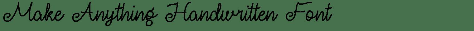 Make Anything Handwritten Font