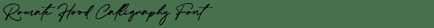 Romate Hood Calligraphy Font