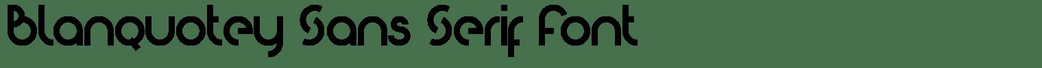 Blanquotey Sans Serif Font