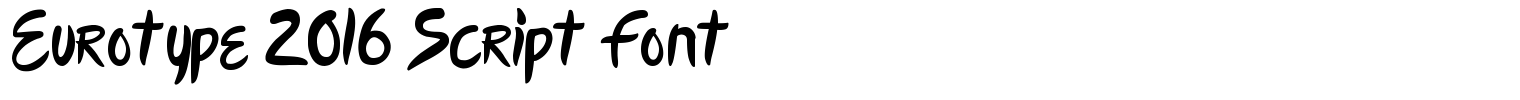 Eurotype 2016 Script Font