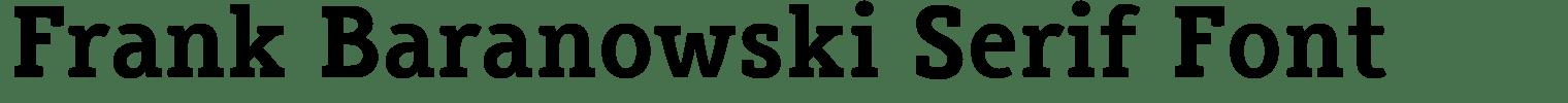 Frank Baranowski Serif Font