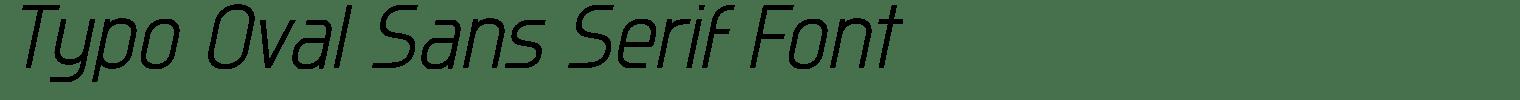 Typo Oval Sans Serif Font