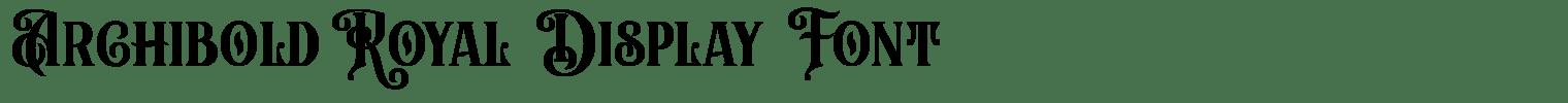 Archibold Royal Display Font