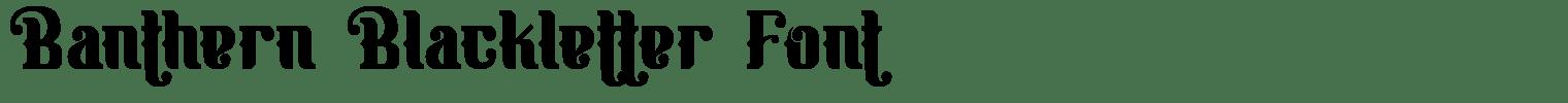 Banthern Blackletter Font