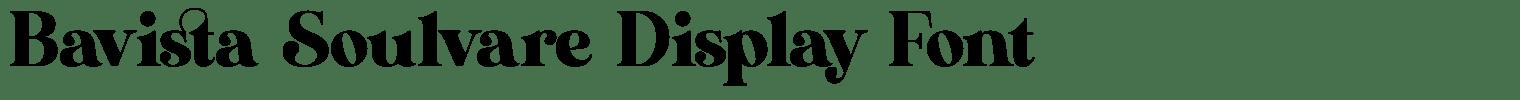 Bavista Soulvare Display Font
