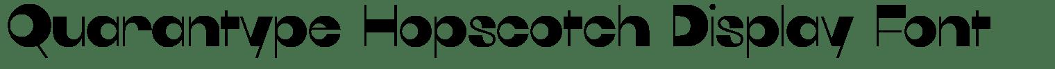 Quarantype Hopscotch Display Font