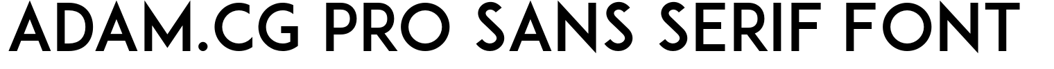 ADAM.CG PRO Sans Serif Font
